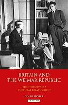 Britain and the Weimar Republic : the History of a Cultural Relationship