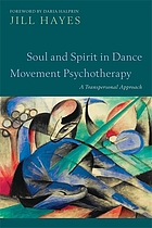 Soul and spirit in dance movement psychotherapy : transpersonal approaches