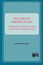 Rogerian perspectives : collaborative rhetoric for oral and written communication