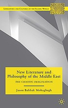 New literature and philosophy of the Middle East : the chaotic imagination