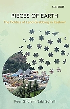 Pieces of earth : the politics of land-grabbing in Kashmir