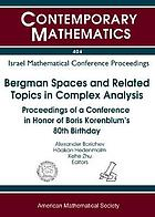 Bergman spaces and related topics in complex analysis : proceedings of a conference in honor of Boris Korenblum's 80th birthday, November 20-22, 2003, Barcelona, Spain