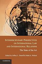 Interdisciplinary perspectives on international law and international relations : the state of the art