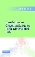 Introduction to clustering large and high-dimensional data