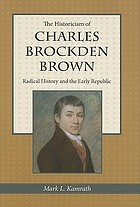 The historicism of Charles Brockden Brown : radical history and the early republic