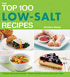 The top 100 low-salt recipes : control your blood pressure reduce your risk of heart disease and stroke