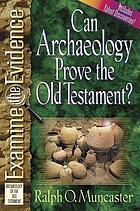 Can archaeology prove the Old Testament?