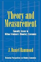 Theory and measurement : causality issues in Milton Friedman's monetary economics