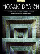 The art of mosaic design : a collection of contemporary artists