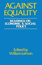 Against equality : readings on economic and social policy