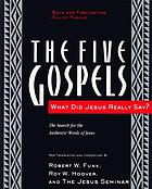 The Five Gospels : the search for the authentic words of Jesus.