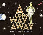 A long way away a two-way story / by Frank Viva.
