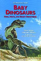 Baby dinosaurs : eggs, nests, and recent discoveries