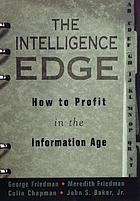 The intelligence edge : how to profit in the information age
