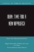 Iran : time for a new approach : report of an independent task force sponsored by the Council on Foreign Relations
