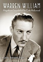 Warren William : magnificent scoundrel of pre-code Hollywood