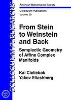 From Stein to Weinstein and back : symplectic geometry of affine complex manifolds
