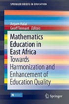 Mathematics education in East Africa : towards harmonization and enhancement of education quality