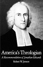 America's theologian : a recommendation of Jonathan Edwards