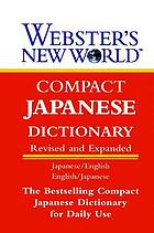 Webster's new world compact Japanese dictionary : Japanese/ English, English/Japanese dictionary
