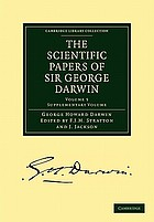Scientific papers of Sir George Darwin. Volume 2, Tidal friction and cosmogony