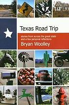 Texas road trip : stories from across the great state and a few personal reflections