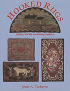 Hooked rugs : history and the continuing tradition