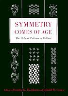 Symmetry comes of age : the role of pattern in culture