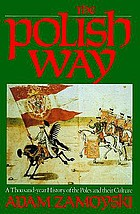 The Polish way : a thousand-year history of the Poles and their culture