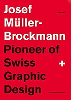 Josef Müller-Brockmann, designer : a pioneer of Swiss graphic design