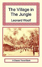 The village in the jungle : [a classic travel book]