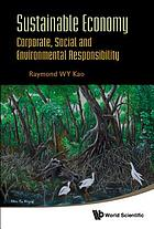 Sustainable economy : corporate, social and environmental responsibility