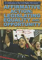 Affirmative action : legislating equality and opportunity