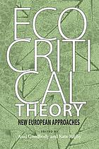 Ecocritical theory : new european approaches