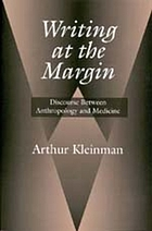 Writing at the margin : discourse between anthropology and medicine