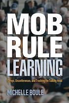 Mob rule learning : camps, unconferences, and trashing the talking head