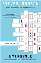 Emergence : the connected lives of ants, brains, cities, and software