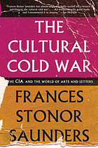 The Cultural Cold War : the CIA and the world of arts and letters