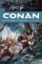 Conan. [Volume 10], Iron shadows in the moon and other stories.