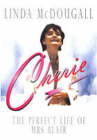 Cherie : the perfect life of Mrs. Blair