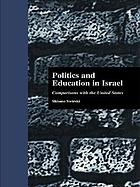 Politics and education in Israel : comparisons with the United States
