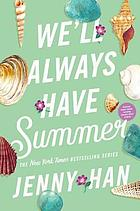 We'll always have summer : a Summer novel