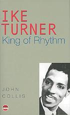 Ike Turner : king of rhythm
