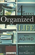 4 weeks to an organized life with AD/HD