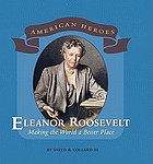 Eleanor Roosevelt : making the world a better place