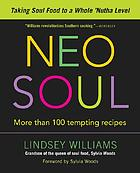 Neo soul : taking soul food to a whole 'nutha level