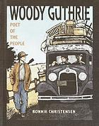 Woody Guthrie : poet of the people
