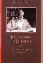Journeyman in Jerusalem : memories and letters, 1933-1947