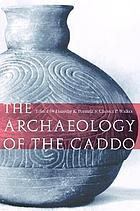 The Archaeology of the Caddo.
