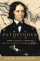 Pathfinder : John Charles Frémont and the course of American empire